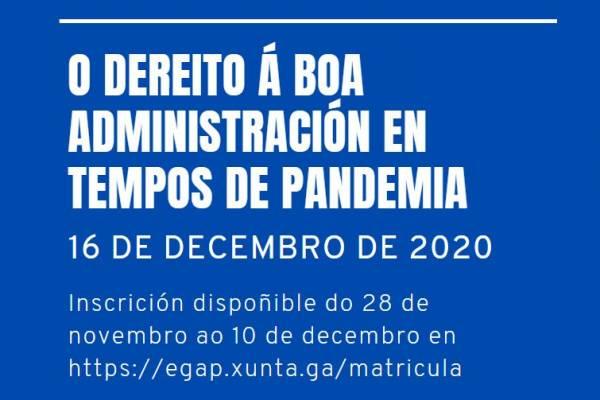 Webinario O dereito á boa administración en tempos de pandemia (3º webinario Ciclo de conferencias Dereito Administrativo, dignidade humana e emerxencia)